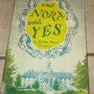 And Nora Said Yes Sister Mary Vianney 1953 Hardcover Dj