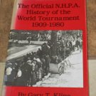 Official N.H.P.A. History of the World Tournament 1909-1980 Kline HC DJ