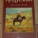 Kyrgyzstan The Art of Nomads Illustrated hardcover