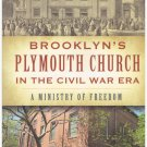 Brooklyn's Plymouth Church in Civil War Era Ministry Freedom Decker Free S/H USA