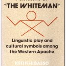 "Portraits ""Whiteman"" Linguistic Play Cultural Symbols Among Western Apache Basso"