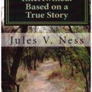 Intertwined: Based on a True Story Jules V. Ness Very Good soft cover Free USA S/H