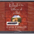 Killed at the Whim of a Hat (unabridged audio book cds) Colin Cotterill