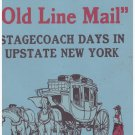"The ""Old Line Mail"" Stagecoach Day in Upstate New York Palmer HC DJ Free USA S/H"