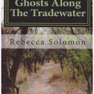 Ghosts ALong the Tradewater Rebecca Solomon Very good Soft cover--Free USA S/H