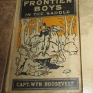 Frontier Boys in the Saddle Capt Wyn Roosevelt Hardcover