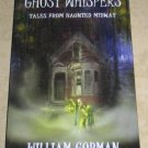 Ghost Whispers Tales From Haunted Midway Willia Gorman