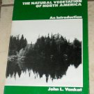 The Natural Vegetation of North America An Introduction  John L. Vankat Softcove Free USA S/H