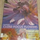 Painting Close-Focus Flowers in Watercolor (Signed) Ann Pember HC/DJ