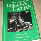 Running an Engine Lathe Fred H. Colvin Soft cover