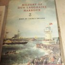 History of Dun Laoghaire Harbour John De Courcy Ireland Hardcover DJ Illustrated