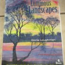 Luminous Landscapes Quilted Visions in Paint and Thread Loughman Free USA S/H