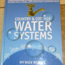 Country and Cottage Water Systems Max Burns Guide On site Sewage Systems