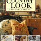 Country Living's Country Look and How to Get It: and How to Get It