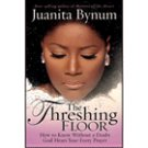 The Threshing Floor by Juanita Bynum