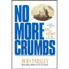 No More Crumbs by Rod Parsley