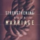 Strengthening Your Marriage - Mack, Wayne A.
