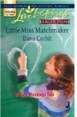 Little Miss Matchmaker - Corbit, Dana