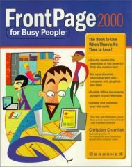 Frontpage 2000 for Busy People: The Book to Use When There's No Time to Lose