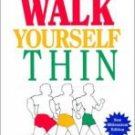 Walk Yourself Thin - Rives, David A.