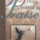 There's Dynamite in Praise - Gossett, Don