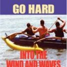 Go Hard into the Wind and Waves - Perrier, Barbara