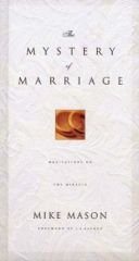 The Mystery of Marriage: As Iron Sharpens Iron - Mason, Mike