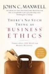 "There's No Such Thing As ""Business"" Ethics: There's Only One Rule For Making Decisions"