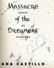 Massacre of the Dreamers: Essays on Xicanisma - Castillo, Ana