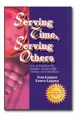 Serving Time, Serving Others: Acts of Kindness by Inmates, Prison Staff, Victims, and Volunteers