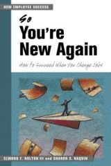 So You're New Again: How to Succeed in a New Job (The Managing Work Transitions Series)