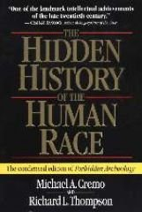 The Hidden History of the Human Race (The Condensed Edition of Forbidden Archeology)