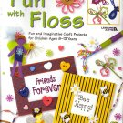 Fun with floss