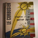 Creation is a Patient Search by LE Corbusier