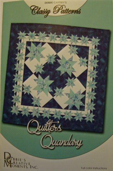 Quilters Quandary Classy Star Quilt Top Pattern by Debbie Caffrey Debbies Creative Moments