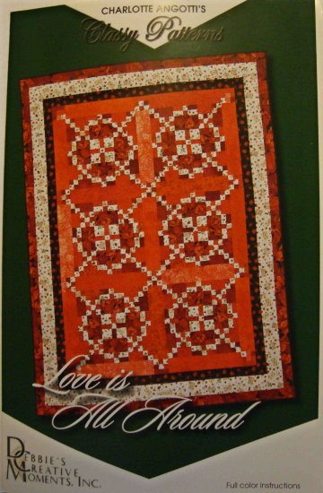 Love is All Around Classy Quilt Top Pattern by Charlotte Angotti Debbies Creative Moments
