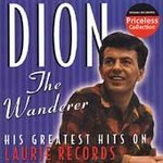The Wanderer: His Greatest Hits on Laurie Records by Dion (CD, Mar-2006, Collectables)