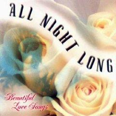 All Night Long: Beautiful Love Songs