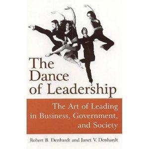 The Dance of Leadership by Robert Denhardt and Janet Denhardt