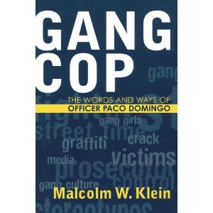 Gang Cop: The words and ways of officer Paco Domingo by Malcolm Klien