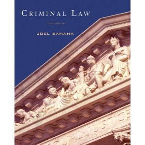 Criminal Law (9th edition) by: Joel Samaha