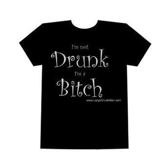 Drunk Bitch Shirt