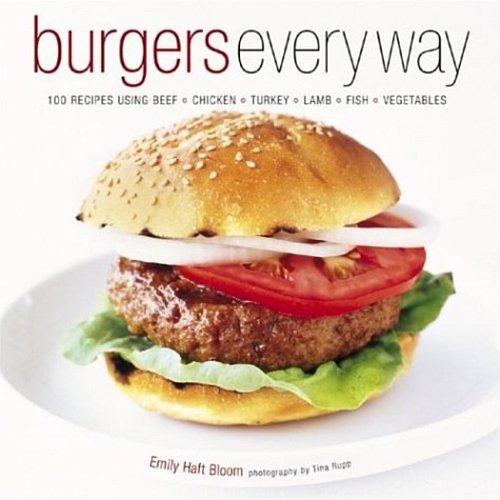 Burgers Every Way (Hardcover) - Emily Haft Bloom (Author)