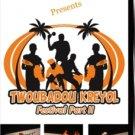 TWOBADOU KREYOL FESTIVAL' 06 Part # II