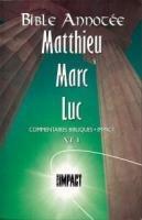 Bible annotee Matthieu .Marc .Luc