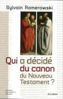 WHO DECIDED THE CANON OF THE NEW TESTAMENT?