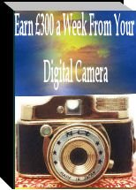 Earn $300 a Week From Your Digital Camera Ebook/Audio