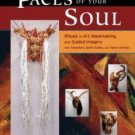 Faces Of Your Soul : Rituals in Art, Maskmaking, and Guided