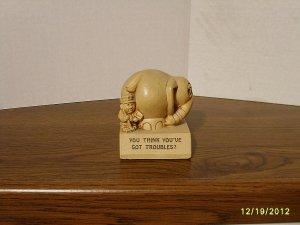 """YOU THINK YOU'VE GOT TROUBLES?"" Paula Resin Figurine W-288 1972"