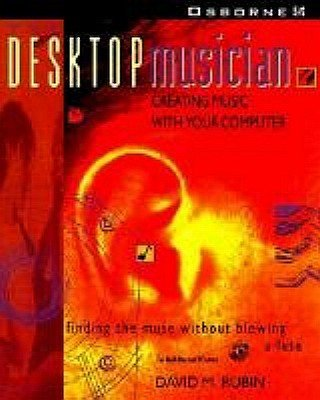 The Desktop Musician Book With Included Cd-Rom